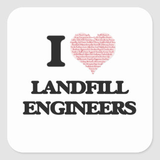 I love Landfill Engineers (Heart made from words) Square Sticker