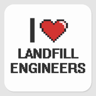 I love Landfill Engineers Square Sticker
