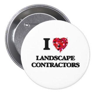 I love Landscape Contractors 7.5 Cm Round Badge