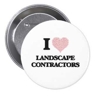 I love Landscape Contractors (Heart made from word 7.5 Cm Round Badge