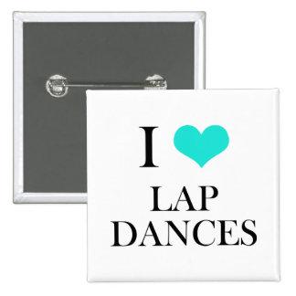 I Love Lap Dances Buttons