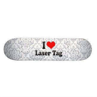 I love Laser Tag Skate Deck
