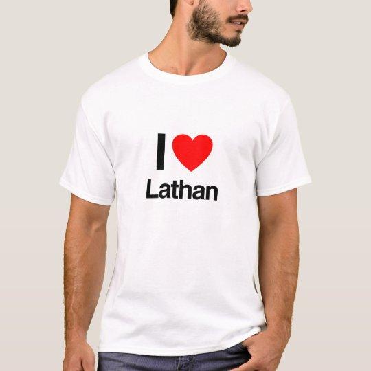 i love Lathan T-Shirt