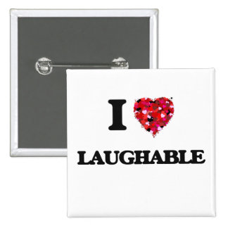 I Love Laughable 15 Cm Square Badge
