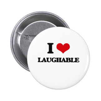 I Love Laughable Pinback Button