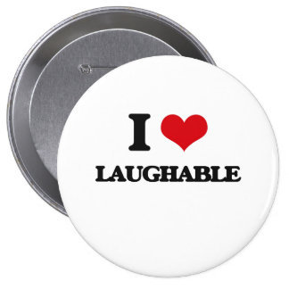 I Love Laughable Pinback Buttons