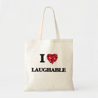 I Love Laughable Budget Tote Bag
