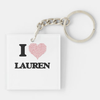 I love Lauren (heart made from words) design Double-Sided Square Acrylic Key Ring