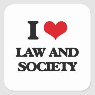 I Love Law And Society Square Sticker