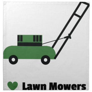 I love Lawn Mowers Napkin