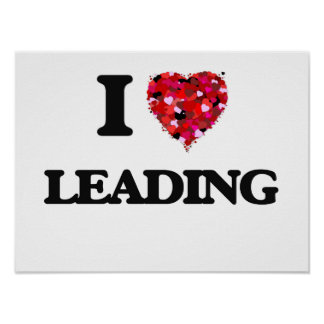 I Love Leading Poster