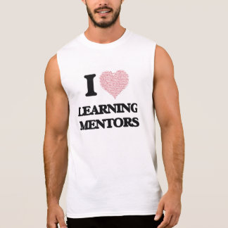 I love Learning Mentors (Heart made from words) Sleeveless Shirt