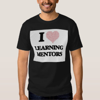 I love Learning Mentors (Heart made from words) Tshirts