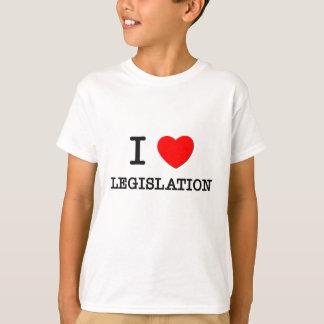 I Love Legislation T-Shirt