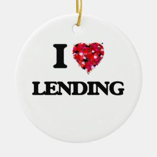 I Love Lending Round Ceramic Decoration