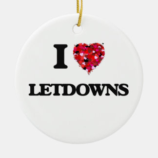 I Love Letdowns Round Ceramic Decoration