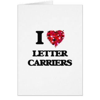 I Love Letter Carriers Greeting Card
