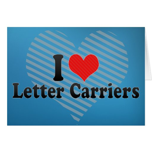 I Love Letter Carriers Greeting Cards