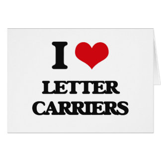 I Love Letter Carriers Card