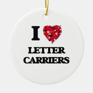 I Love Letter Carriers Round Ceramic Decoration