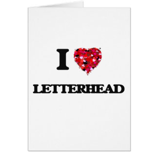 I Love Letterhead Greeting Card