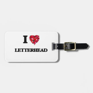 I Love Letterhead Travel Bag Tag