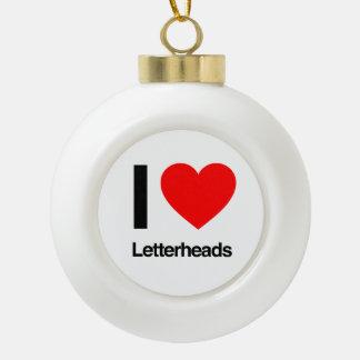 i love letterheads ceramic ball decoration