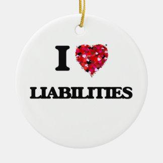 I Love Liabilities Round Ceramic Decoration