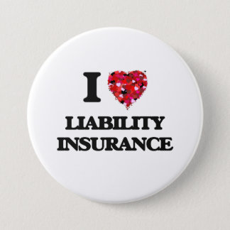 I Love Liability Insurance 7.5 Cm Round Badge