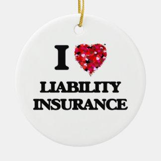 I Love Liability Insurance Round Ceramic Decoration