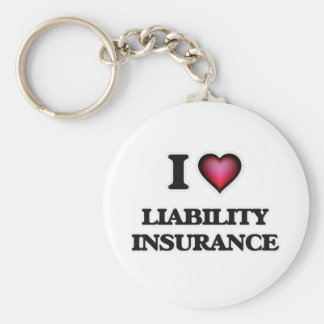 I Love Liability Insurance Key Ring