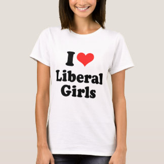 I LOVE LIBERAL GIRLS.png T-Shirt