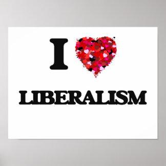 I Love Liberalism Poster