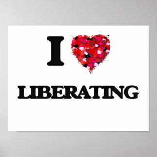 I Love Liberating Poster