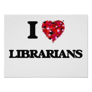 I Love Librarians Poster