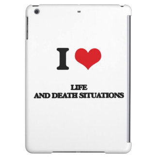 I Love Life And Death Situations iPad Air Covers