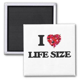 I Love Life Size Square Magnet