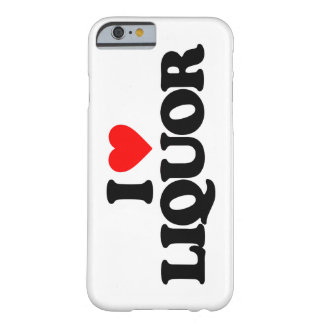 I LOVE LIQUOR BARELY THERE iPhone 6 CASE