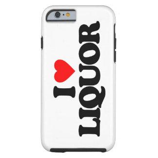 I LOVE LIQUOR TOUGH iPhone 6 CASE