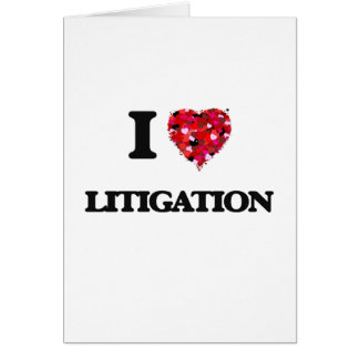 I Love Litigation Greeting Card