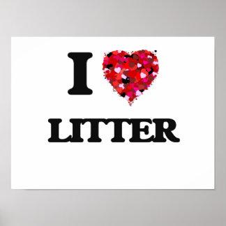 I Love Litter Poster