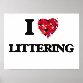 I Love Littering Poster