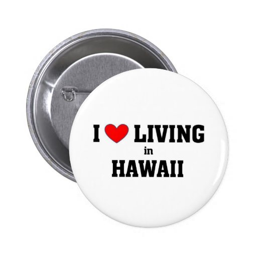 I love living in hawaii buttons