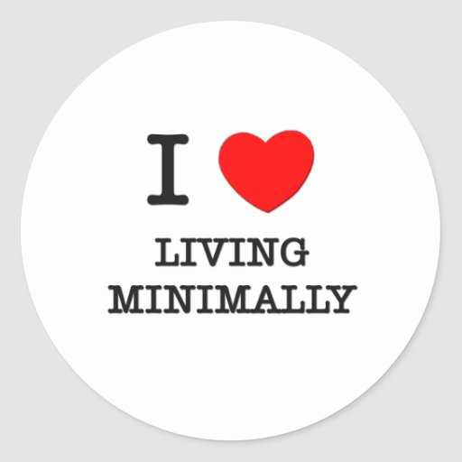 I Love Living Minimally Sticker