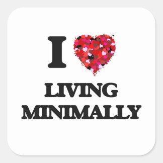 I Love Living Minimally Square Sticker