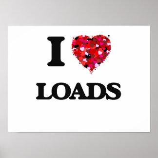 I Love Loads Poster
