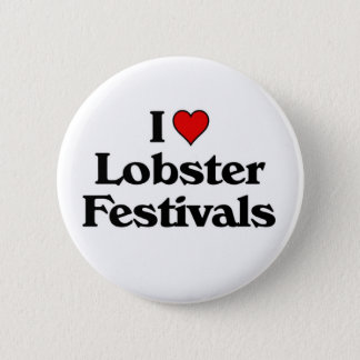 I love Lobster Festivals 6 Cm Round Badge