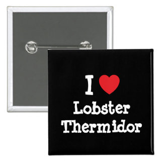 I love Lobster Thermidor heart T-Shirt Buttons