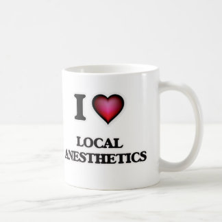I Love Local Anesthetics Coffee Mug
