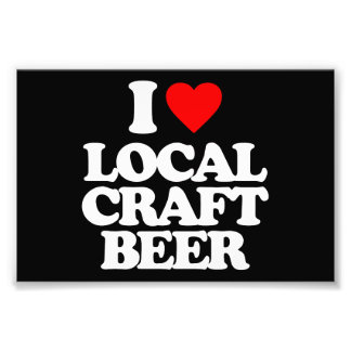 I LOVE LOCAL CRAFT BEER PHOTOGRAPH